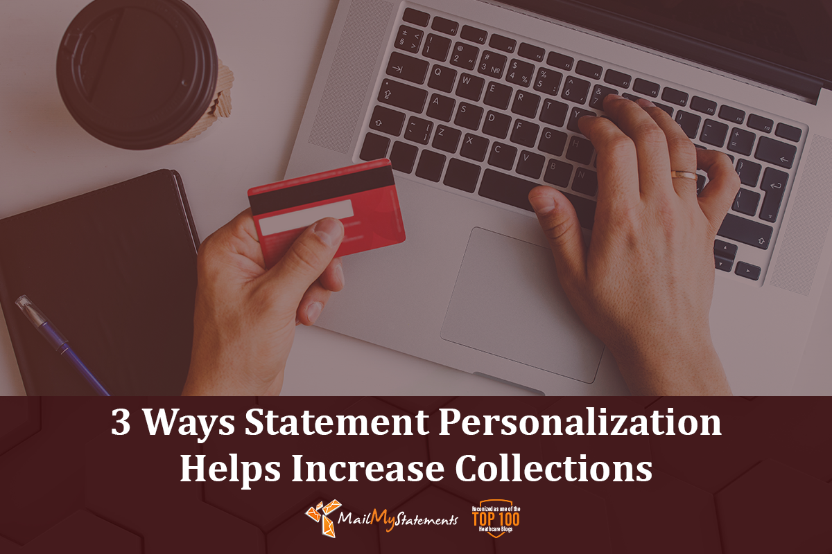 3 Ways Statement Personalization Helps Increase Collections